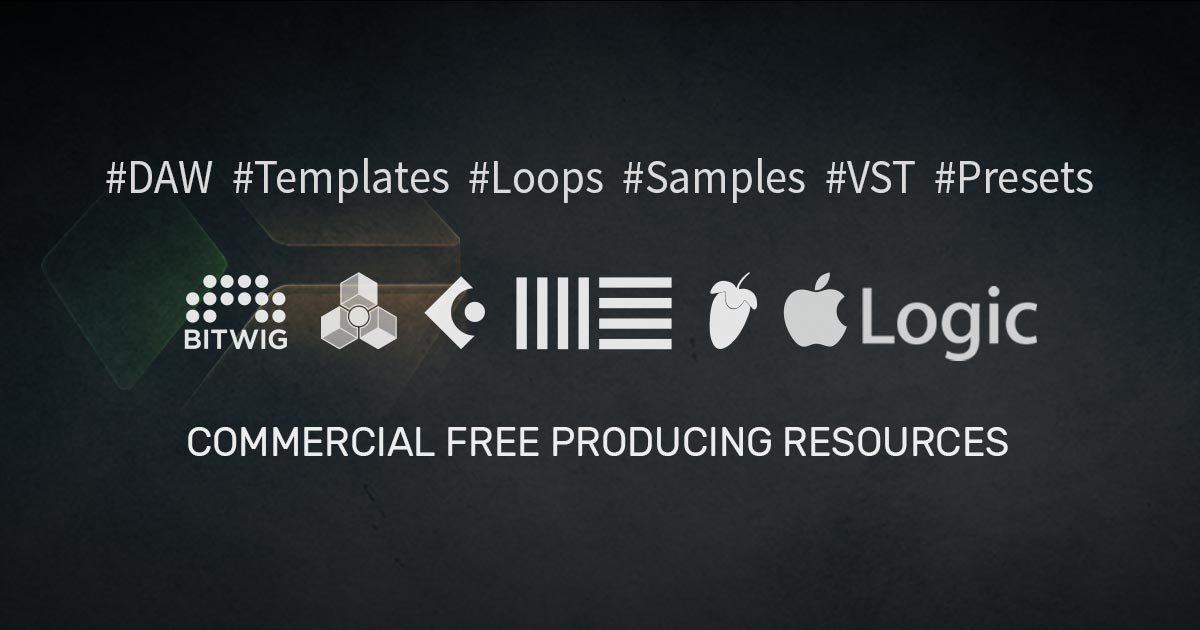 Download Free DAW Templates, VST Presets, Samples, Loops
